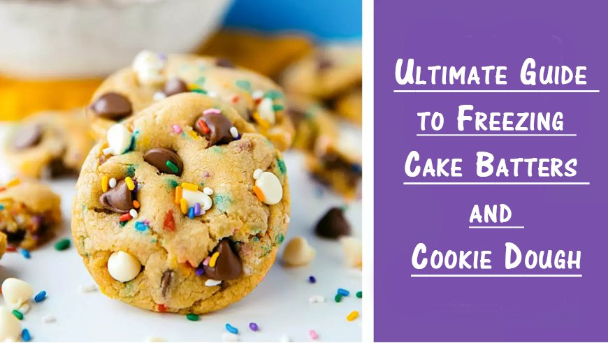 freezing cake batters and cookie dough