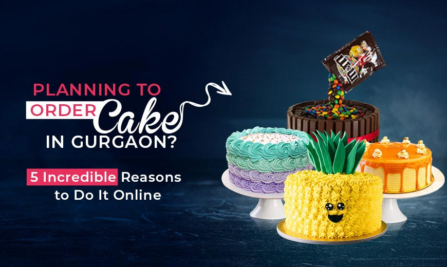 planning-to-order-a-cake-in-gurgaon